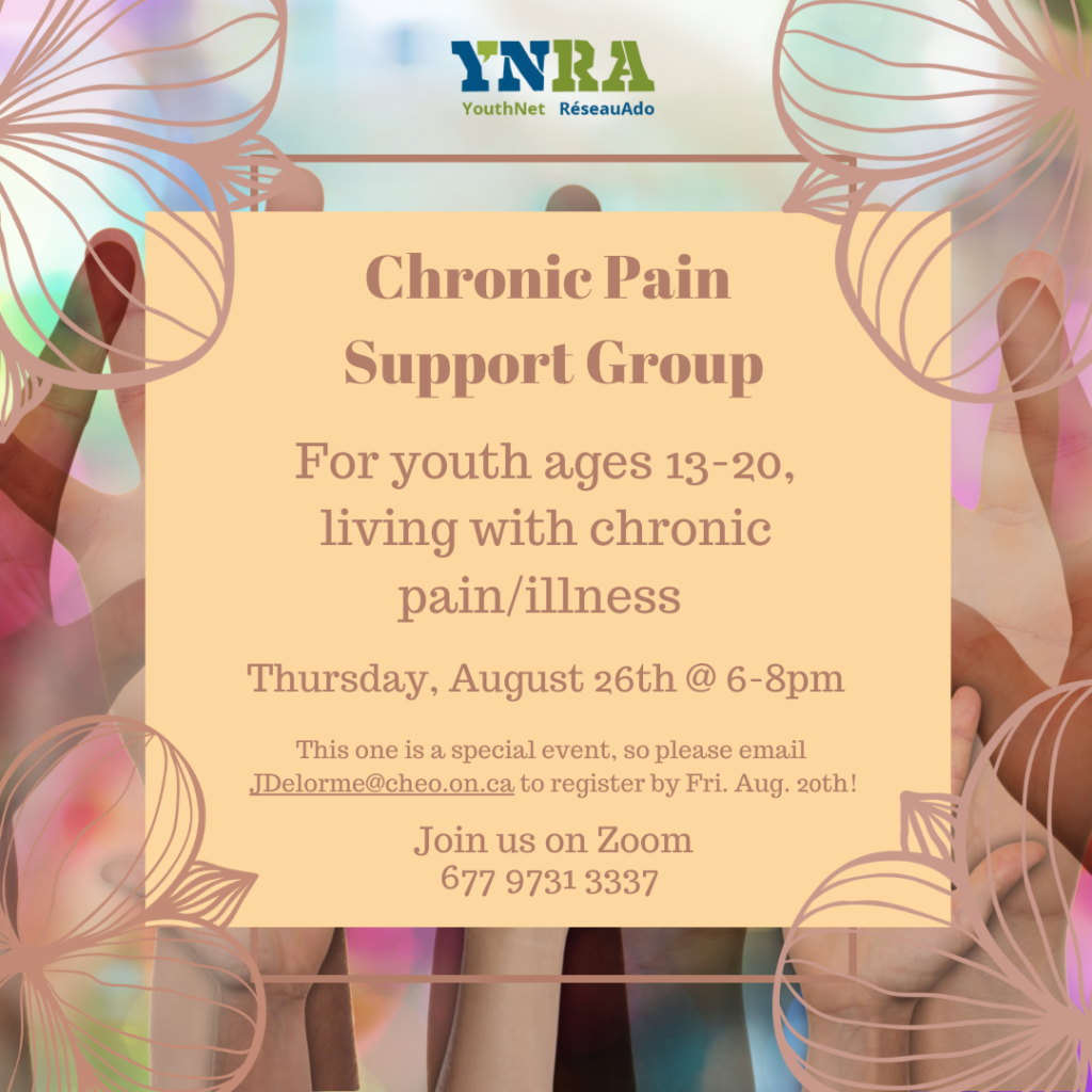 Chronic Pain Support Group Aug 26 email jdelorme@cheo.on.ca to register